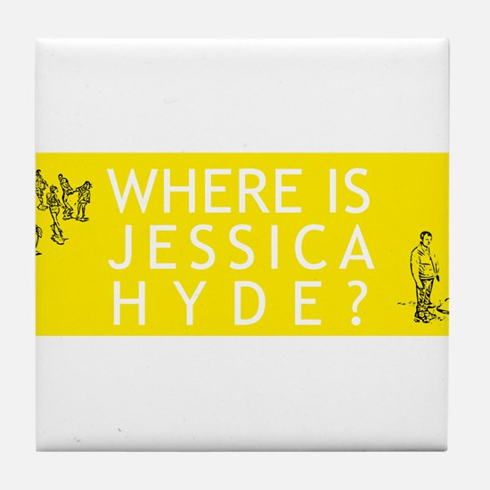 Where is Jessica Hyde? Tile Coaster