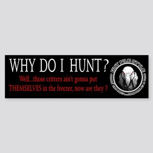 Why Do I Hunt Sticker (Bumper)