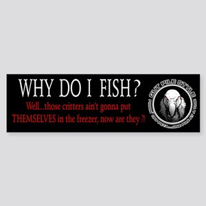 Why Do I Fish Sticker (Bumper)