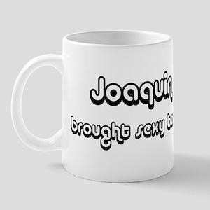 Sexy: Joaquin Mug