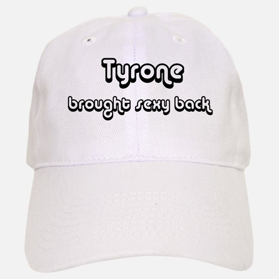 Sexy: Tyrone Baseball Baseball Cap
