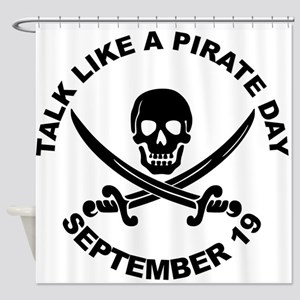 Talk Like A Pirate Day Shower Curtain