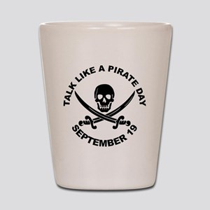 Talk Like A Pirate Day Shot Glass