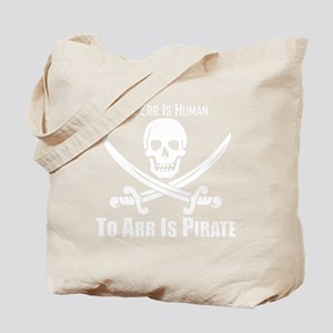 To Arr Is Pirate Tote Bag