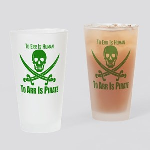 To Arr Is Pirate Green Drinking Glass