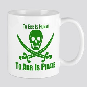 To Arr Is Pirate Green Mug