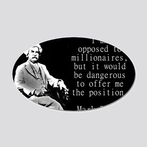 I Am Opposed To Millionaires - Twain Wall Decal