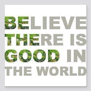 """Be The Good Square Car Magnet 3"""" x 3"""""""