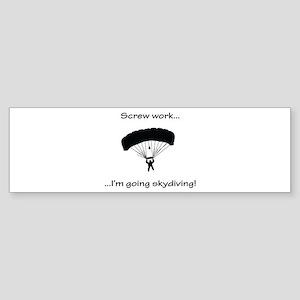 Screw Work, I'm Going Skydiving Sticker (Bumper)