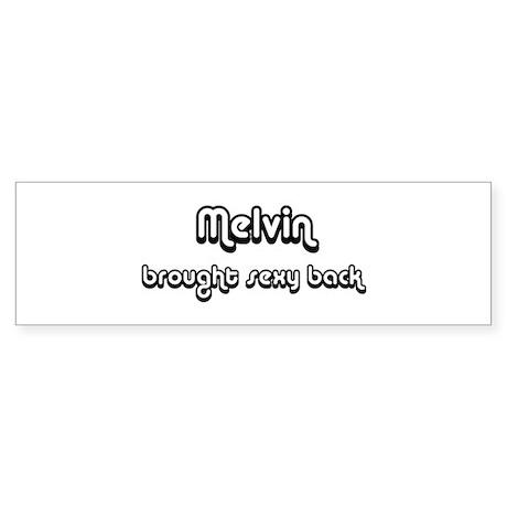 Sexy: Melvin Bumper Sticker