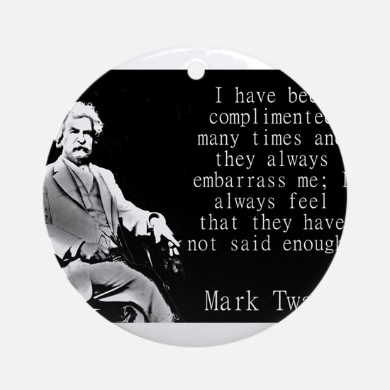 I Have Been Complimented Many Times - Twain Round