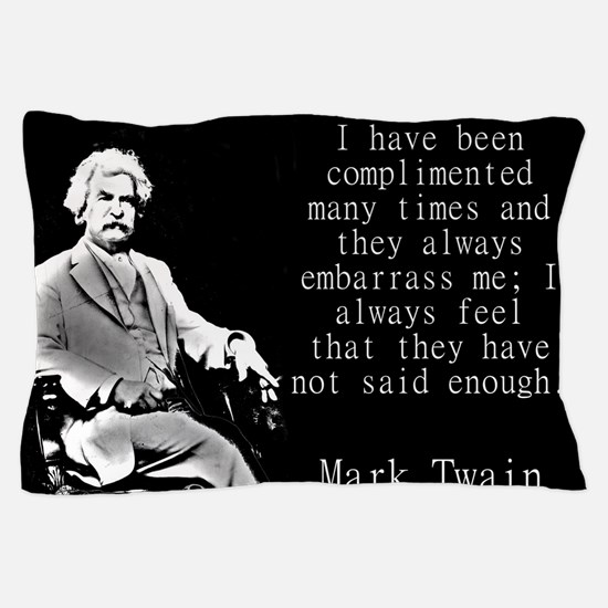 I Have Been Complimented Many Times - Twain Pillow