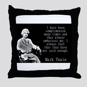 I Have Been Complimented Many Times - Twain Throw