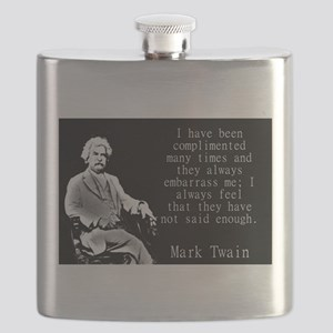 I Have Been Complimented Many Times - Twain Flask