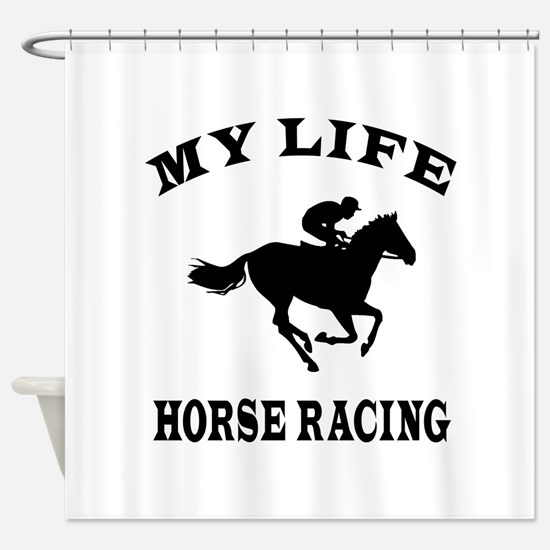 My Life Horse Racing Shower Curtain