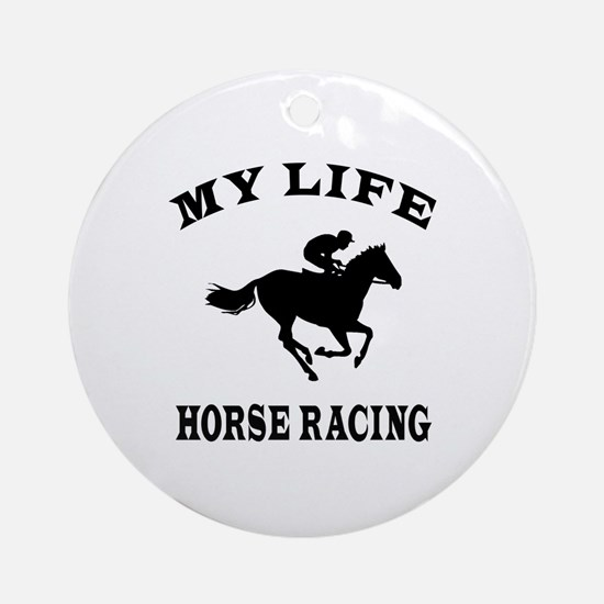 My Life Horse Racing Ornament (Round)