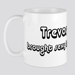 Sexy: Trevor Mug