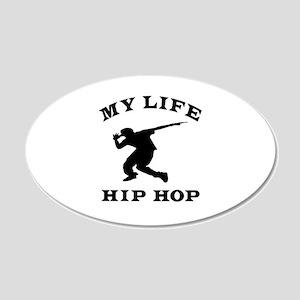My Life Hip Hop 20x12 Oval Wall Decal