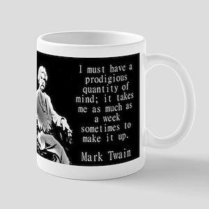 I Must Have A Progidious Quantity - Twain Mugs