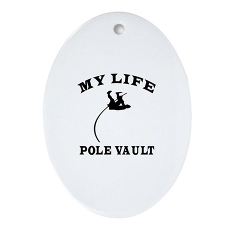 My Life Pole Vault Ornament (Oval)