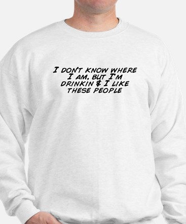 I don%27t know Sweatshirt