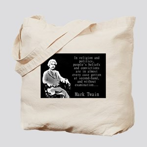 In Religion And Politics - Twain Tote Bag