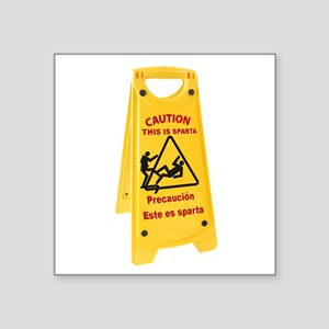 "CAUTION THIS IS SPARTA Square Sticker 3"" x 3"""