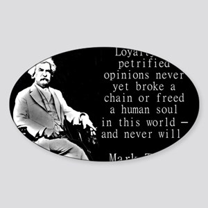 Loyalty To Petrified Opinions - Twain Sticker