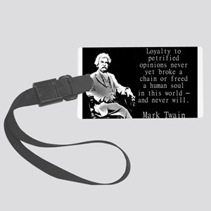 Loyalty To Petrified Opinions - Twain Luggage Tag