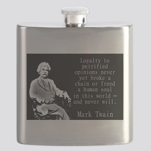 Loyalty To Petrified Opinions - Twain Flask