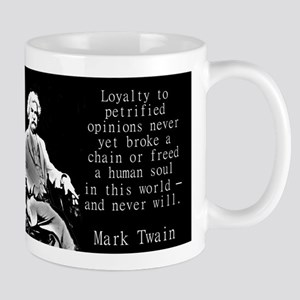 Loyalty To Petrified Opinions - Twain Mugs