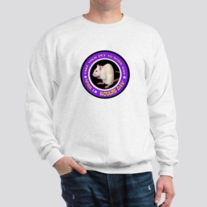 TAKE YOUR RODENT TO WORK DAY Sweatshirt