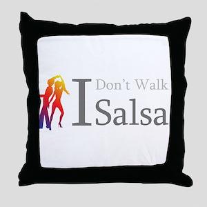 I Dont Walk I Salsa Throw Pillow