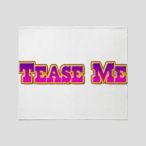 Tease Me Throw Blanket