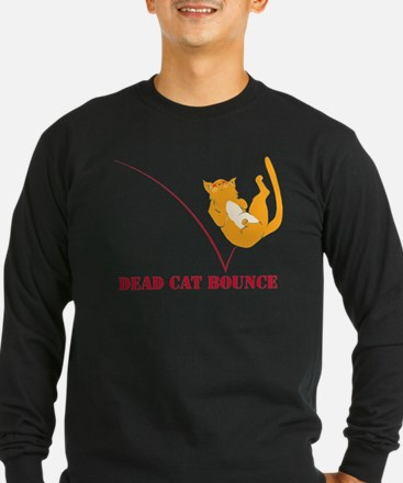 Dead Cat Bounce Long Sleeve T-Shirt