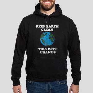 Keep earth clean isn't uranus Hoodie (dark)