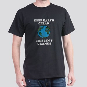 Keep earth clean isn't uranus Dark T-Shirt