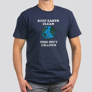 Keep earth clean isn't uranus Men's Fitted T-Shirt