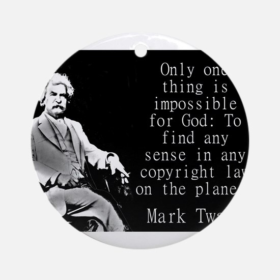 Only One Thing Is Impossible - Twain Round Ornamen