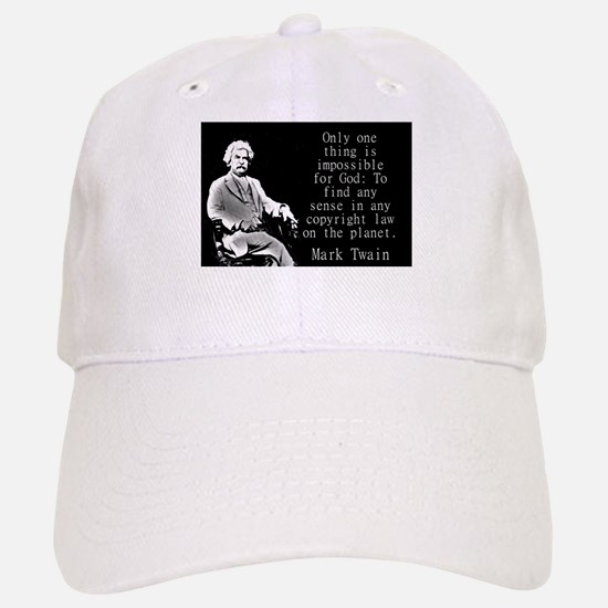 Only One Thing Is Impossible - Twain Baseball Baseball Baseball Cap