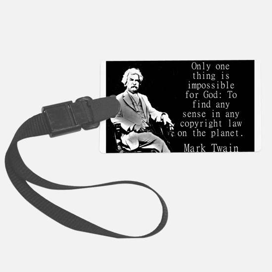 Only One Thing Is Impossible - Twain Luggage Tag
