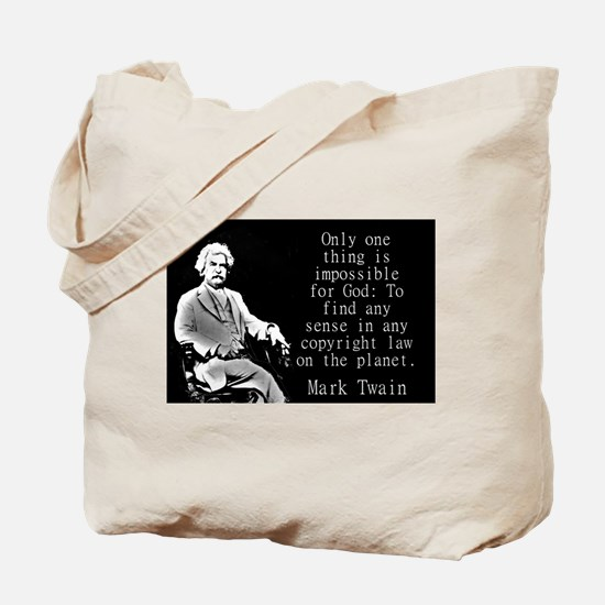 Only One Thing Is Impossible - Twain Tote Bag