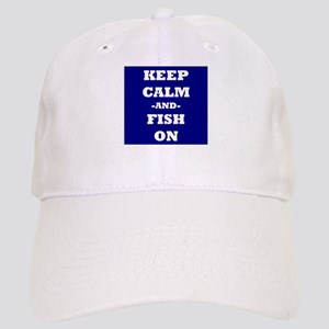 Keep Calm and Fish On Baseball Cap