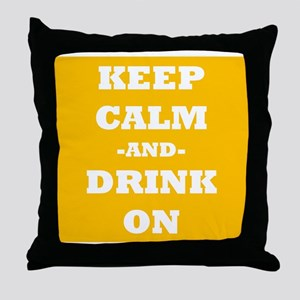 Keep Calm and Drink On Throw Pillow