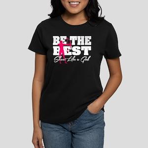 Be The Best... Shoot Like a Women's Dark T-Shirt