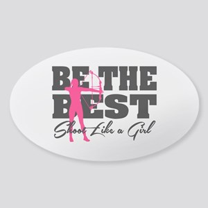 Be The Best... Shoot Like a Girl Sticker (Oval)