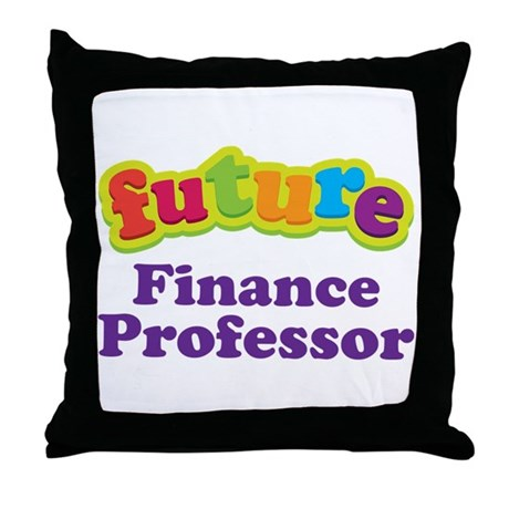 Future Finance Professor Throw Pillow