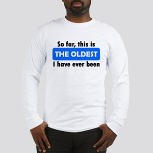 The Oldest Long Sleeve T-Shirt