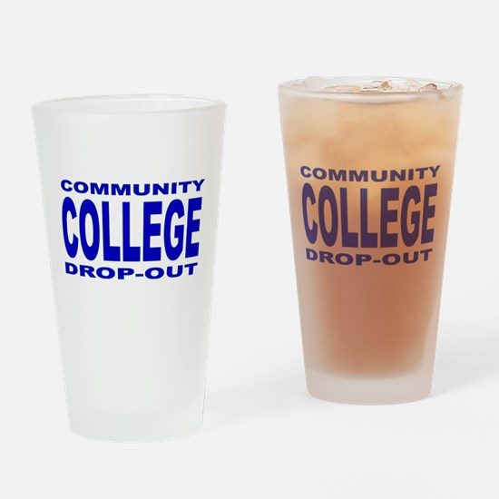 Community College Dropout Drinking Glass