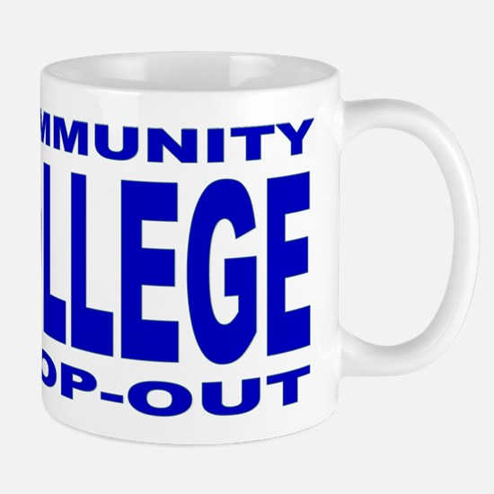 Community College Dropout Mug